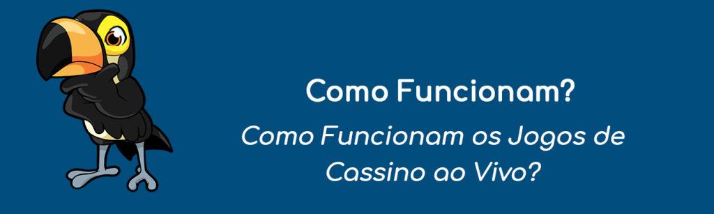 Como Funcionam os Jogos de Cassino ao Vivo