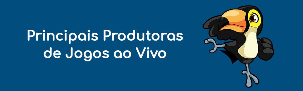Principais Produtoras de Jogos ao Vivo
