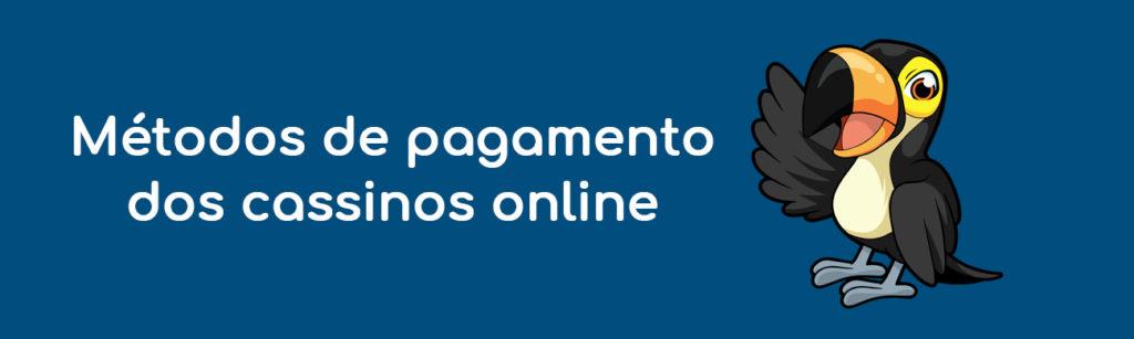 métodos de pagamento dos cassinos online