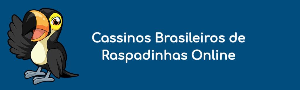 Cassinos Brasileiros de Raspadinhas Online