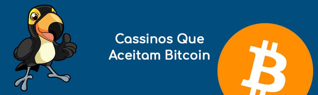 Cassinos Que Aceitam Bitcoin
