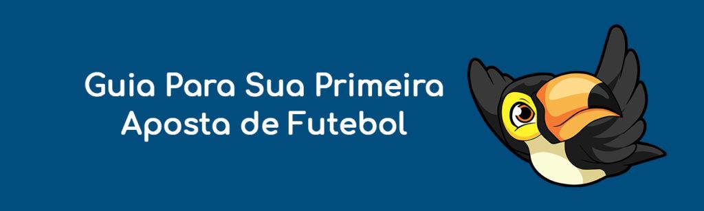 Guia Para Sua Primeira Aposta de Futebol
